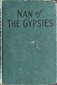 Cover of the book Nan of the Gypsies by Grace May North