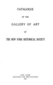 Cover of the book Catalogue of the Gallery of Art of The New York Historical Society by Anonymous