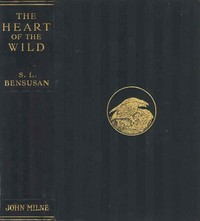 Cover of the book The Heart of the Wild by S. L. (Samuel Levy) Bensusan