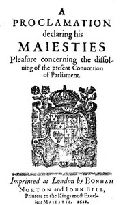 Cover of the book A Proclamation Declaring His Majesties Pleasure Concerning the Dissolving of the Present Convention of Parliament by King James I