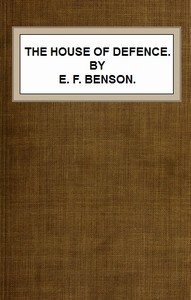 Cover of the book The House of Defence v. 1 by E. F. (Edward Frederic) Benson