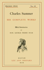 Cover of the book Charles Sumner; his complete works, volume 4 (of 20) by Charles Sumner