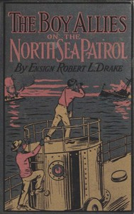 Cover of the book The Boy Allies on the North Sea Patrol by Clair W. (Clair Wallace) Hayes