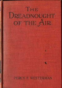 Cover of the book The Dreadnought of the Air by Percy F. (Percy Francis) Westerman