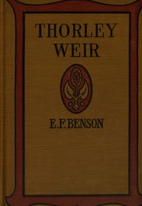 Cover of the book Thorley Weir by E. F. (Edward Frederic) Benson