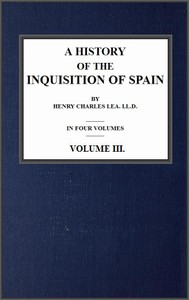 Cover of the book A History of the Inquisition of Spain; vol. 3 by Henry Charles Lea