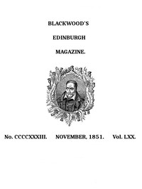 Cover of the book Blackwood's Edinburgh Magazine, Volume 70, No. 433, November 1851 by Various
