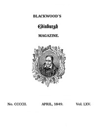 Cover of the book Blackwood's Edinburgh Magazine, Volume 65, No. 402, April, 1849 by Various
