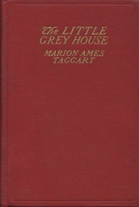Cover of the book The Little Grey House by Marion Ames Taggart