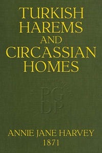 Cover of the book Turkish Harems & Circassian Homes by Annie Jane Harvey