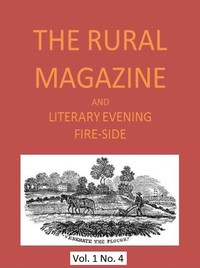 cover for book The Rural Magazine, and Literary Evening Fire-Side, Vol. 1 No. 4 (1820)