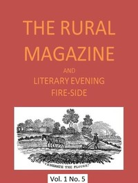 Cover of the book The Rural Magazine, and Literary Evening Fire-Side, Vol. 1 No. 5 (1820) by Various