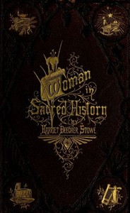 Cover of the book Woman in Sacred History by Harriet Beecher Stowe