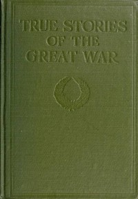 cover for book True Stories of The Great War Volume 2 (of 6)