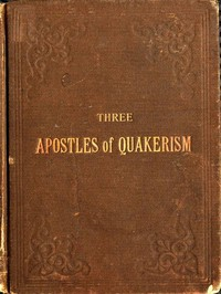 cover for book Three Apostles of Quakerism