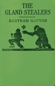 Cover of the book The Gland Stealers by Bertram Gayton