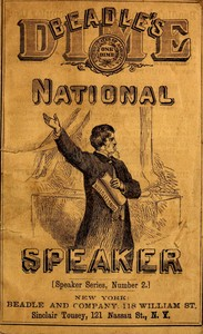 Cover of the book Beadle's Dime National Speaker, Embodying Gems of Oratory and Wit, Particularly Adapted to American Schools and Firesides by Various