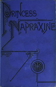 Cover of the book Princess Napraxine, Volume 1 (of 3) by Ouida