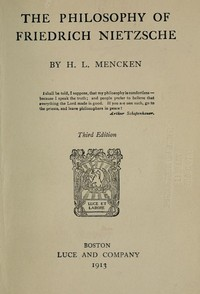 Cover of the book The Philosophy of Friedrich Nietzsche by H. L. (Henry Louis) Mencken