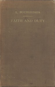 Cover of the book Faith and Duty: Sermons on Free Texts by Louis Buchheimer