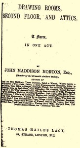 Cover of the book Drawing Rooms, Second Floor, and Attics: A Farce, in One Act by John Maddison Morton