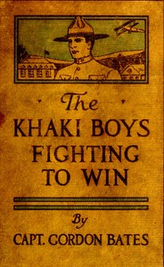 Cover of the book The Khaki Boys Fighting to Win by Gordon Bates