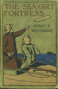Cover of the book The Sea-girt Fortress by Percy F. (Percy Francis) Westerman