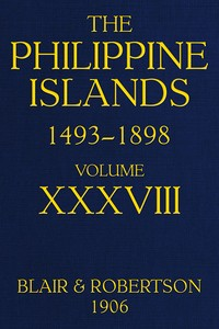 Cover of the book The Philippine Islands, 1493-1898, Volume XXXVIII, 1674-1683 by Various