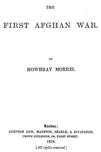 Cover of the book The First Afghan War by Mowbray Morris