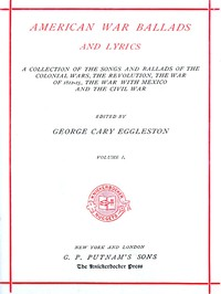 Cover of the book American War Ballads and Lyrics, Volume I (of 2) by Various