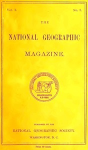 Cover of the book The National Geographic Magazine, Vol. I., No. 3, July, 1889 by Various