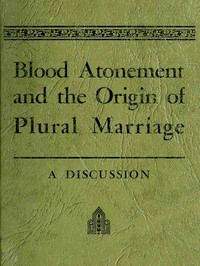 Cover of the book Blood Atonement and the Origin of Plural Marriage by Joseph Fielding Smith