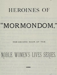 Cover of the book Heroines of Mormondom by Various