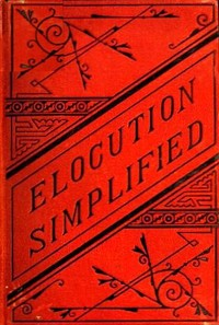 Cover of the book Elocution Simplified by Walter K. Fobes