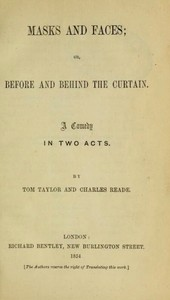 Cover of the book Mask and Faces, or, Before and Behind the Curtain by Tom Taylor