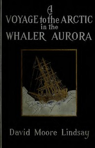 Cover of the book A Voyage to the Arctic in the Whaler Aurora by David Moore Lindsay