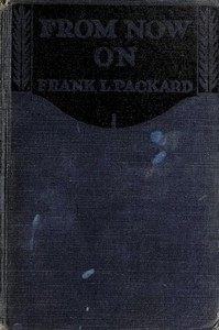 Cover of the book From Now On by Frank L. (Frank Lucius) Packard