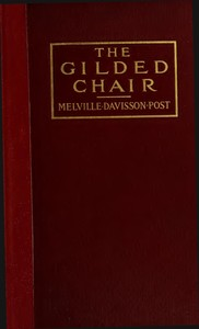 Cover of the book The Gilded Chair by Melville Davisson Post