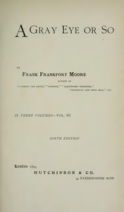 Cover of the book A Gray Eye or So by Frank Frankfort Moore