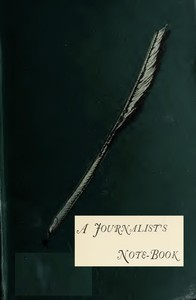 Cover of the book A Journalists Note-Book by Frank Frankfort Moore