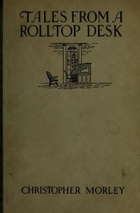 Cover of the book Tales From a Rolltop Desk by Christopher Morley