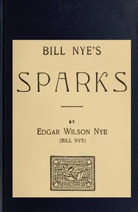 Cover of the book Bill Nye's Sparks by Edgar Wilson Nye AKA Bill Nye