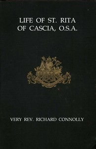 Cover of the book Life of St. Rita of Cascia, O.S.A. by Richard Connolly