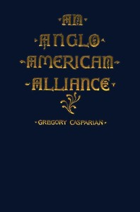 Cover of the book An Anglo-American Alliance by Gregory Casparian