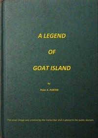 Cover of the book A Legend of Goat Island by Peter A. (Peter Augustus) Porter