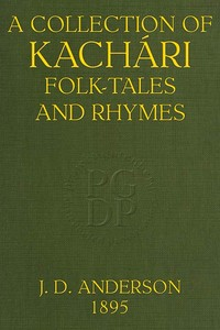 Cover of the book A Collection of Kachári Folk-Tales and Rhymes by J. D. Anderson