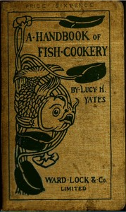 Cover of the book A Handbook of Fish Cookery by Lucy H. Yates