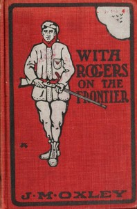 Cover of the book With Rogers on the Frontier by J. Macdonald (James Macdonald) Oxley