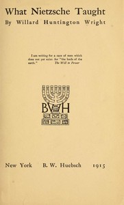 Cover of the book What Nietzsche Taught by Willard Huntington Wright