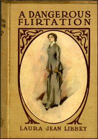Cover of the book A Dangerous Flirtation by Laura Jean Libbey